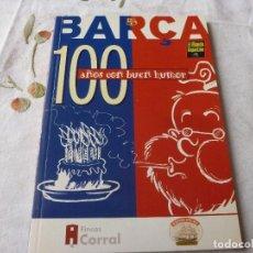 Coleccionismo deportivo: (LLL) LIBRO-BARÇA 100 AÑOS CON BUEN HUMOR. Lote 186147117
