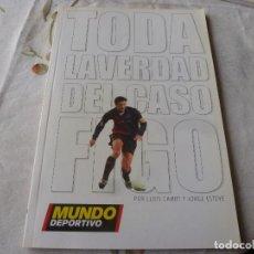 Coleccionismo deportivo: (LLL) LIBRO-TODA LA VERDAD DEL CASO FIGO. Lote 186147188