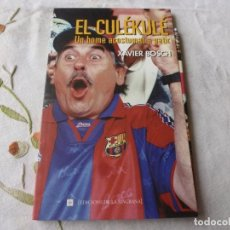 Coleccionismo deportivo: (LLL) LIBRO-EL CULÉKULÉ UN HOME ACOSTUMAT A PATIR. Lote 186147708