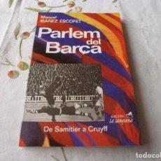 Coleccionismo deportivo: (LLL) LIBRO-PARLEM DEL BARÇA. DE SAMITIER A CRUYFF-(EN CATALÁN). Lote 186148075