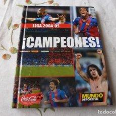 Coleccionismo deportivo: (LLL) LIBRO-BARÇA ! CAMPEONES ! LIGA 2004-05. Lote 186149807
