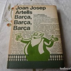 Coleccionismo deportivo: (LLL) LIBRO-JOAN JOSEP ARTELLS--!! BARÇA,BARÇA,BARÇA !!-(CATALÁN). Lote 186150282