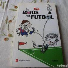Coleccionismo deportivo: (LLL) LIBRO-BOJOS PEL FUTBOL -(EN CATALÁN). Lote 186205220