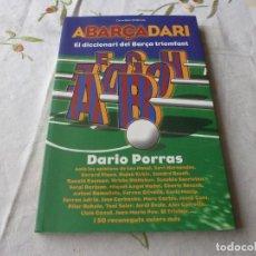 Coleccionismo deportivo: (LLL) LIBRO-ABARÇADARI - EL DICCIONARI DEL BARÇA TRIOMFANT - DARIO PORRAS - COSSETANIA, 2011. Lote 186205387