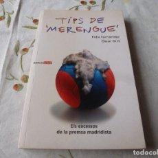 Coleccionismo deportivo: (LLL) LIBRO-TIPS DE MERENGUE - ELS EXCESSOS DE LA PREMSA MADRIDISTA - FELIX FERNANDEZ - OSCAR GIRO. Lote 186209165