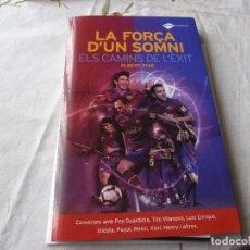 Coleccionismo deportivo: (LLL) LIBRO-LA FORÇA D´UN SOMNI - ELS CAMINS DE L´EXIT - ALBERT PUIG - EN CATALAN . Lote 186209823