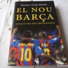 Coleccionismo deportivo: (LLL) LIBRO-EL NOU BARÇA - ENRIQUE Y CARLES MURILLO - EN CATALAN. Lote 186249376