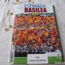 Coleccionismo deportivo: (LLL) LIBRO-ESTIMADA BASILEA, DE ENRIC BANYERES. MUNDO DEPORTIVO, 2004.. Lote 186249655