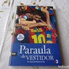 Coleccionismo deportivo: (LLL) LIBRO-PARAULA DE VESTIDOR (SANTI PADRÓ I XAVIER TORRES)-CATALÁN. Lote 186250418