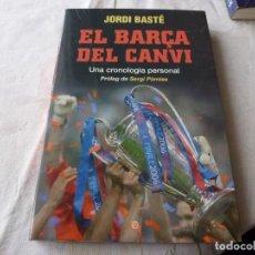 Coleccionismo deportivo: (LLL) LIBRO-EL BARÇA DEL CANVI (JORDI BASTÉ)-CATALÁN. Lote 186251160