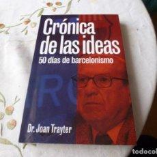 Coleccionismo deportivo: (LLL) LIBRO-CRONICA DE LAS IDEAS 50 DIAS DE BARCELONISMO-CASTELLANO. Lote 186251567