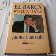 Coleccionismo deportivo: (LLL) LIBRO-EL BARÇA. D´ UN CLUB, D´ UN PAIS. - EN CATALAN. Lote 222131990