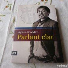 Coleccionismo deportivo: (LLL) LIBRO-PARLANT CLAR / AGUSTÍ BENEDITO / EDI. ARA LLIBRES / 1ª EDICIÓN 2010 / EN CATALÁN. Lote 186264240