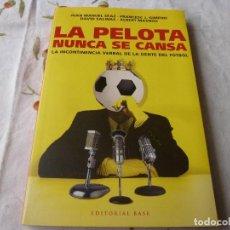 Coleccionismo deportivo: (LLL) LIBRO-LA PELOTA NUNCA SE CANSA - JUAN MANUEL DÍAZ, FRANCESC J. GIMENO, DAVID SALINAS, ALBERT M. Lote 186286036