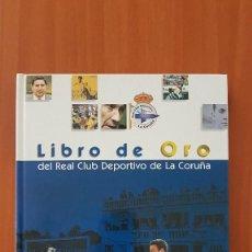 Coleccionismo deportivo: LIBRO DE ORO DEL REAL CLUB DEPORTIVO DE LA CORUÑA. Lote 186407225