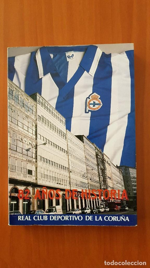 REAL CLUB DEPORTIVO DE LA CORUÑA - 82 AÑOS DE HISTORIA. PEDRO DE LLANO LÓPEZ Y ELADIO MUIÑOS DIAZ (Coleccionismo Deportivo - Libros de Fútbol)