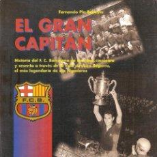 Coleccionismo deportivo: EL GRAN CAPITÁN BIOGRAFÍA JUAN SEGARRA FC BARCELONA. Lote 186408735
