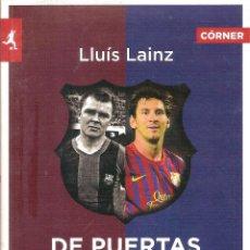 Coleccionismo deportivo: DE PUERTAS ADENTRO. LOS 113 AÑOS DEL FC BARCELONA EN 113 HISTORIAS. Lote 186409043