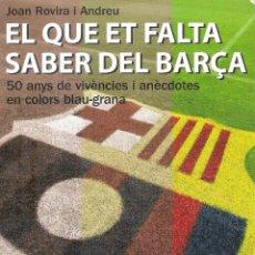 Coleccionismo deportivo: EL QUE ET FALTA SABER DEL BARÇA. Lote 186409211