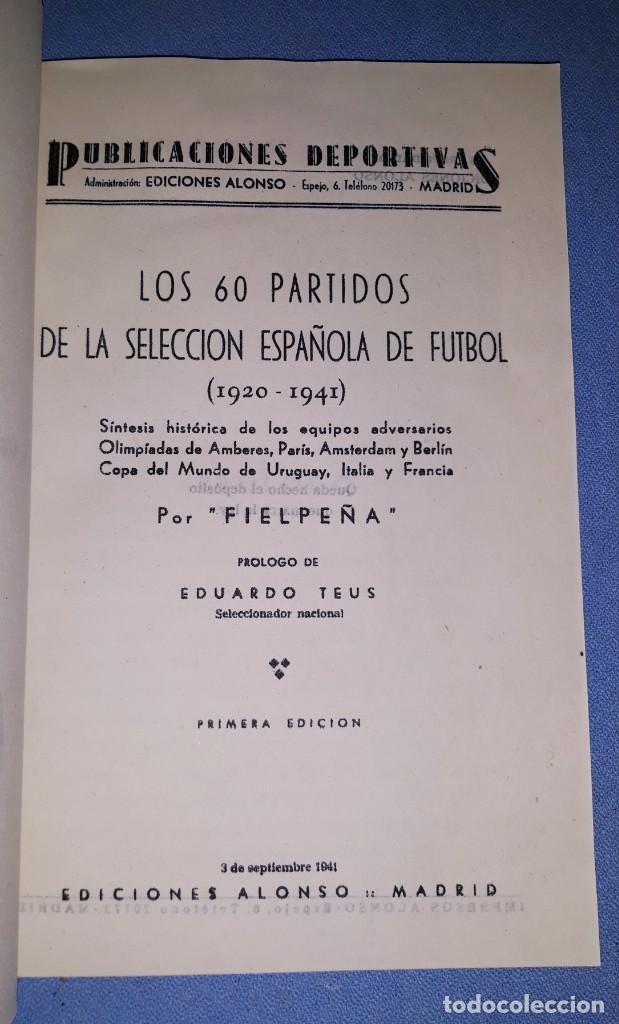 Coleccionismo deportivo: LOS 60 PARTIDOS DE LA SELECCION ESPAÑOLA DE FUTBOL (1920-1941) POR FIELPEÑA AÑO 1941 1ª EDICION - Foto 2 - 188584625