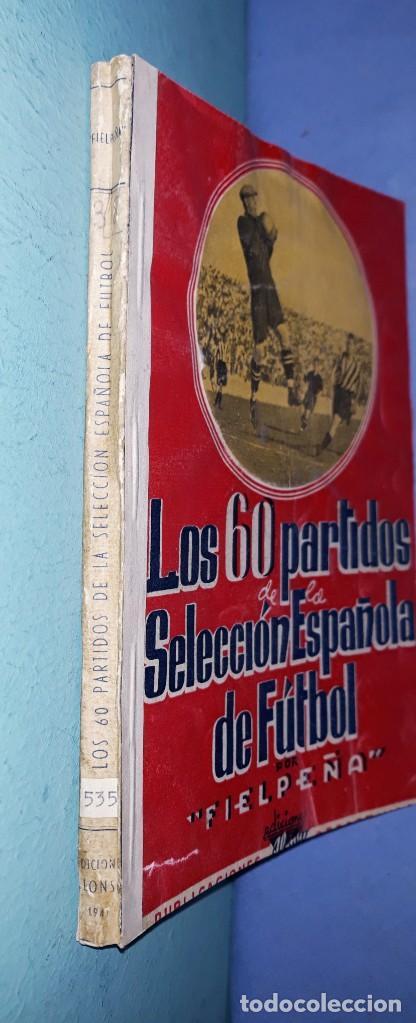 Coleccionismo deportivo: LOS 60 PARTIDOS DE LA SELECCION ESPAÑOLA DE FUTBOL (1920-1941) POR FIELPEÑA AÑO 1941 1ª EDICION - Foto 3 - 188584625