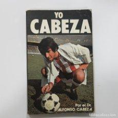 Collectionnisme sportif: YO CABEZA - DR. ALFONSO CABEZA - 1981 (ATLETICO DE MADRID). Lote 188620526