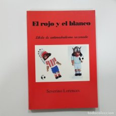 Coleccionismo deportivo: EL ROJO Y EL BLANCO.LIBELO DE ANTIMADRIDISMO RAZONADO.SEVERINO LORENCES.ATLETICO MADRID REAL MADRID. Lote 188620761