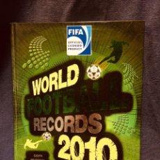 Coleccionismo deportivo: MUNDIAL WORLD FOOTBALL RECORDS FIFA COPA MUNDIAL MUNDO 2010 DATOS Y CIFRAS. Lote 189181203