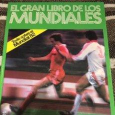 Coleccionismo deportivo: EL GRAN LIBRO DE LOS MUNDIALES: TODO SOBRE EL MUNDIAL 82 / 1930-1982. KETRES/EDICIÓN EXCLUSIVA BRAUN. Lote 189276192