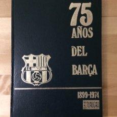 Coleccionismo deportivo: 75 AÑOS DEL BARÇA 1899 - 1974 - F.C. BARCELONA - ED. LAE (LA ACTUALIDAD ESPAÑOLA). Lote 190096092