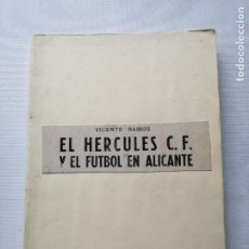 Coleccionismo deportivo: EL HÉRCULES C.F. Y EL FÚTBOL EN ALICANTE.VICENTE RAMOS.. Lote 190284346