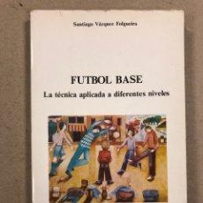 Coleccionismo deportivo: FÚTBOL BASE, LA TÉCNICA APLICADA A DIFERENTES NIVELES. SANTIAGO VÁZQUEZ FOLGUEIRA.. Lote 190293735