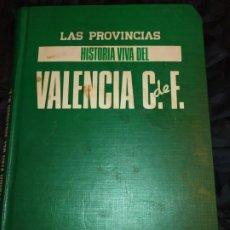 Coleccionismo deportivo: LAS PROVINCIAS HISTORIA VIVA DEL VALENCIA C. DE F. 1987. Lote 190305440