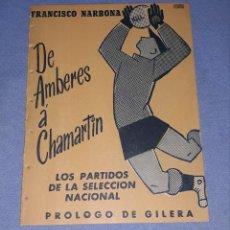 Coleccionismo deportivo: DE AMBERES A CHAMARTIN LOS PARTIDOS DE LA SELECCION NACIONAL AÑO 1952 ORIGINAL. Lote 190375385