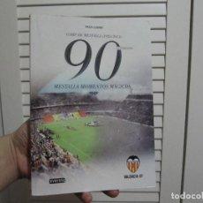 Coleccionismo deportivo: MESTALLA, MOMENTOS MÁGICOS : CAMP DE MESTALLA. 1923-2013 : 90 ANIVERSARIO. Lote 190487468