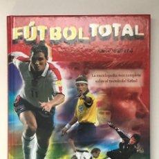 Coleccionismo deportivo: LIBRO FUTBOL TOTAL - CLIVE GIFFORD - LA ENCICLOPEDIA MAS COMPLETA SOBRE FUTBOL. Lote 190530327