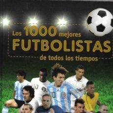 Collezionismo sportivo: LOS 1000 MEJORES FUTBOLISTAS DE TODOS LOS TIEMPOS. Lote 190593587