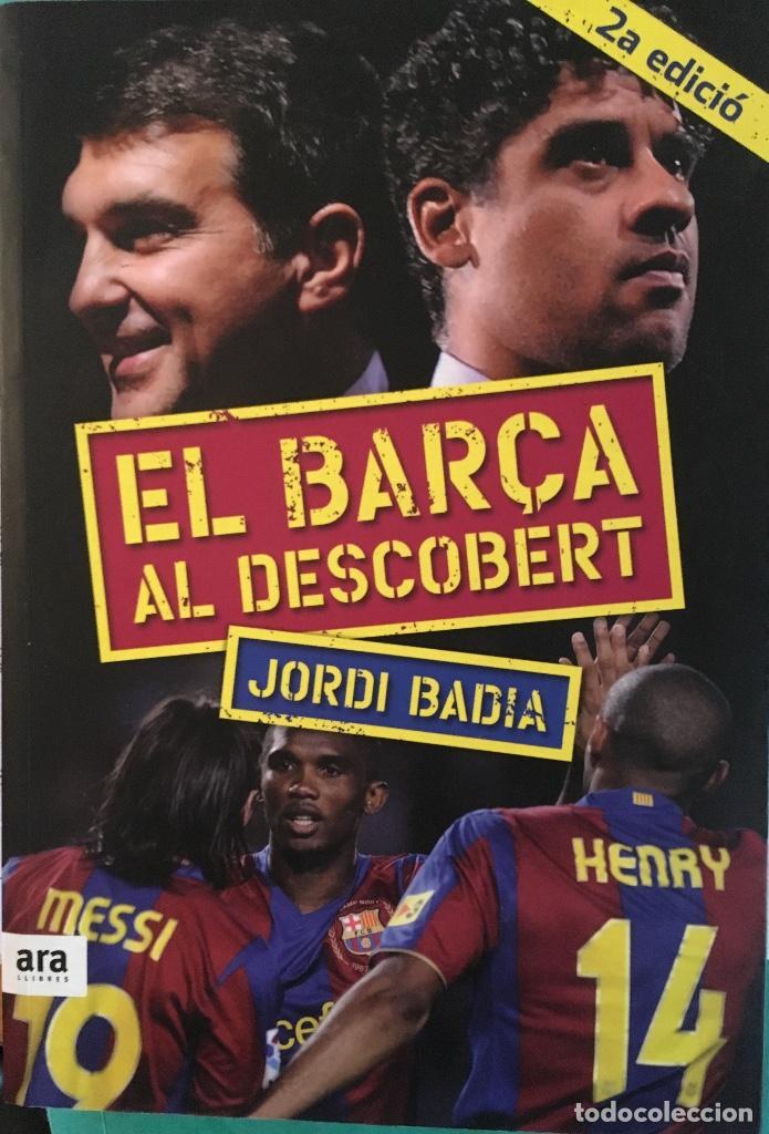 FC BARCELONA LLIBRE EL FCB AL DESCOBERT (18€ PVP) (Coleccionismo Deportivo - Libros de Fútbol)