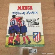 Coleccionismo deportivo: ATLÉTICO DE MADRID GENIO Y FIGURA. Lote 191006966