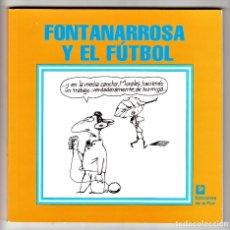 Coleccionismo deportivo: FONTANARROSA Y EL FÚTBOL EDICIONES DE LA FLOR 2008 . Lote 191089231