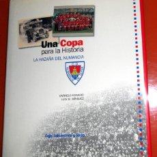 Coleccionismo deportivo: LIBRO ANTIGUO FÚTBOL AÑO 1997 CD NUMANCIA DE SORIA COPA PARA LA HISTORIA - FIRMADO CARMELO ROMERO. Lote 191344947