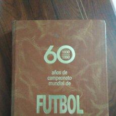 Coleccionismo deportivo: 60 AÑOS ( 1930-1990) DE CAMPEONATO MUNDIAL DE FÚTBOL. Lote 191569623