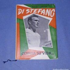 Coleccionismo deportivo: DI STEFANO CUENTA SU VIDA RAFAEL LORENTE AÑO 1954 1ª EDICION REAL MADRID CON MUCHAS FOTOS. Lote 191627896