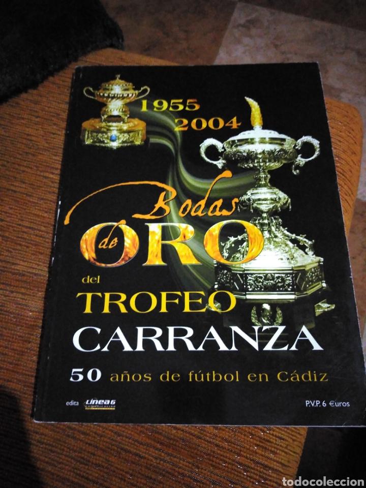BODAS DE ORO DEL TROFEO CARRANZA 1955-2004 CÁDIZ CLUB FUTBOL (Coleccionismo Deportivo - Libros de Fútbol)