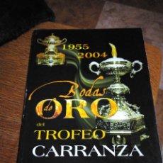 Coleccionismo deportivo: BODAS DE ORO DEL TROFEO CARRANZA 1955-2004 CÁDIZ CLUB FUTBOL. Lote 277278633
