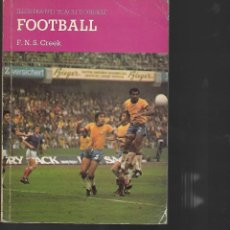 Coleccionismo deportivo: BOOKS FOOTBALL AN ILLUSTRATED TEACH YOUSELF BOOK 95 PAGINAS . Lote 191964607