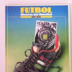 Coleccionismo deportivo: HISTORIA DEL MUNDIAL 1930-1990. Lote 192244358