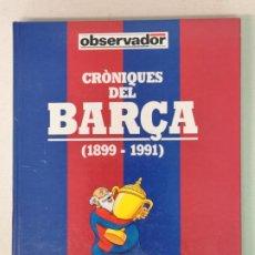 Coleccionismo deportivo: CRONIQUES DEL F. C. BARCELONA . Lote 192254512