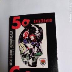 Collectionnisme sportif: 50 ANIVERSARIO C. D. NUMANCIA . MEDIO SIGLO DE HISTORIA ROJILLA LUIS .M. MÍNGUEZ .1995 . . FÚTBOL. Lote 192263470