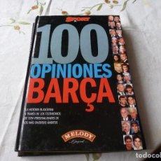 Coleccionismo deportivo: (LLL) LIBRO-100 OPINIONES BARCA - FUTBOL CLUB BARCELONA - EDICION 1.999 - EDITA SPORT. Lote 192826103